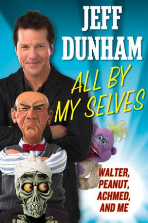 All by My Selves': Ventriloquist Jeff Dunham speaks out