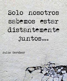julio cortázar more solo nosotro juliocortázar julio cortazar ...
