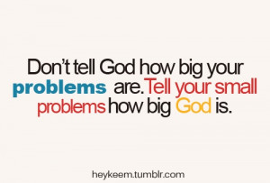 Big God. small problems
