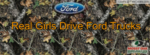 real girls drive ford trucks Profile Facebook Covers