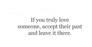 if you truly love someone accept their past