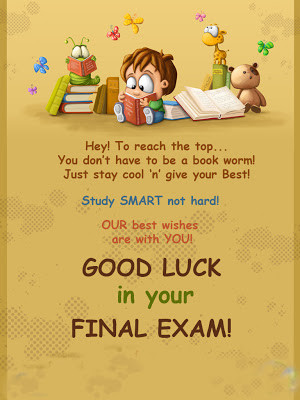 ... not hard! OUR best wishes are to YOU! GOOD LUCK IN YOUR FINAL EXAM