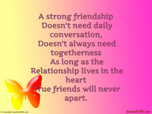 strong friendship doesn't need daily conversation...