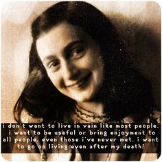 ... Quotes For Young Death, Books Quotes For Teen, Sweet Girls, Anne Frank
