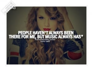 People Haven't Always Been There For Me, But Music Always Has