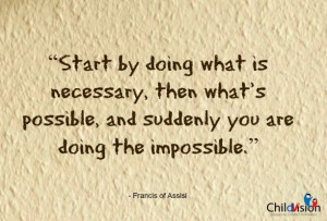 """... suddenly you are doing the impossible."""" - Francis of Assisi #quote"""