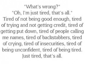 Funny Quotes About Being Tired Tired of not being