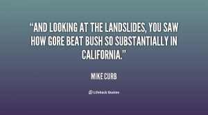 And looking at the landslides, you saw how Gore beat Bush so ...