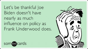 underwood-house-of-cards-joe-biden-tv-ecards-someecards.png