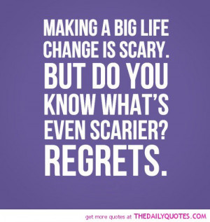 making-a-big-life-change-is-scary-life-quotes-sayings-pictures.jpg