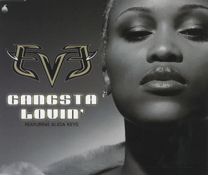 eve gangsta lovin eve featuring alicia keys gangsta lovin 2002