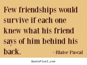 ... blaise pascal more friendship quotes life quotes success quotes