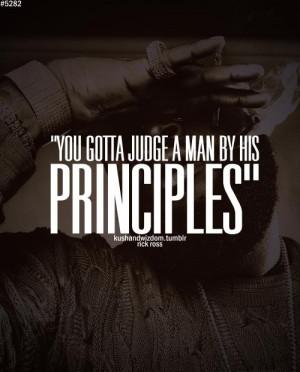Rick ross, quotes, sayings, judge, man, principles