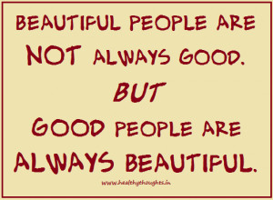 Good People Are Always Beautiful