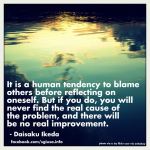 Stop Blaming Others For Your Problems Quotes Great quote from daisaku ...