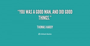 quote-Thomas-Hardy-you-was-a-good-man-and-did-106187.png