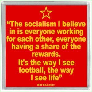 Bill shankly socialism quote coaster liverpool fc