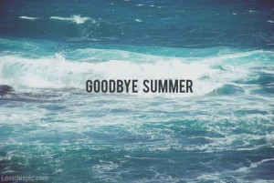 summer 2014 quotes goodbye summer 2014 quotes bill goodbye summer 2014 ...