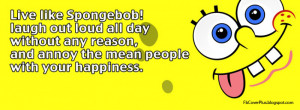Live like Spongebob! Laugh out loud all day without any reson, and ...