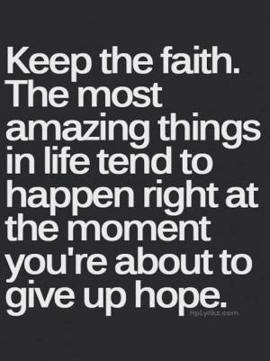 Keep The Faith Most Amazing...