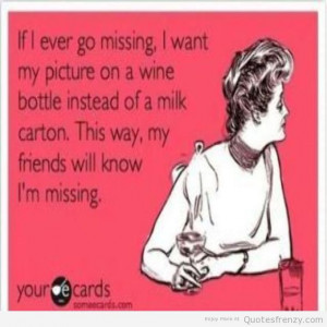 wine sayings about friends quotes found here alcoholics drinking funny ...