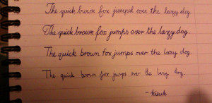 My attempts at various cursive styles. I wish my writing automatically ...