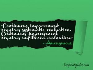 ... evaluation. Continuous improvement requires unfiltered evaluation