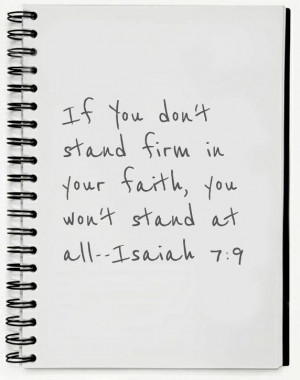 ... you don t stand firm in your faithyou won t stand at all faith quote