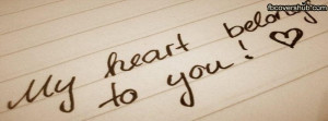 My Heart Belongs To You Quotes My heart belongs to you