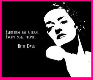 Bette Davis on everybody...