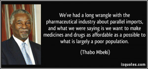 ve had a long wrangle with the pharmaceutical industry about parallel ...