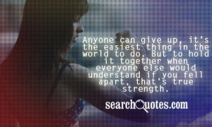 anyone can give up it s the easiest thing in the world to do but to ...