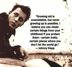 Johnny depp quotes and sayings growing up childhood