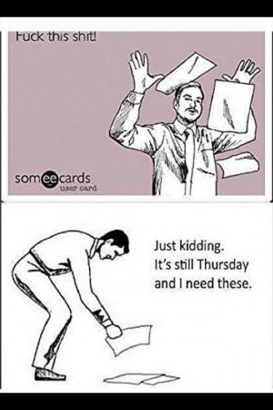 Det är fredag, just kidding, det är fortfarande torsdag och jag ...