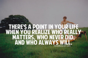 picture quotes #life #point in life #people #love #matters #never did ...