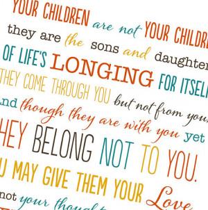 Child Leaving Home Quotes On children: kahlil gibran
