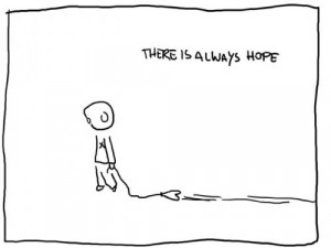 http://www.graphics99.com/funny-quote-there-is-always-hope/