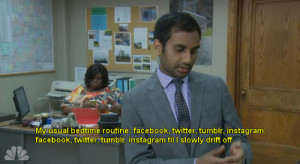 ... and rec tom haverford aziz ansari this is me except the facebook part