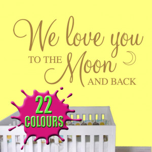 We love you to the moon and back quote above a cot wall art decal ...