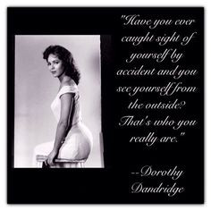 ... great quotes more fashion quotes favorite quotes dorothy dandridge