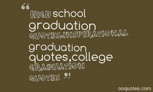 quotes about graduating high school quotesgram