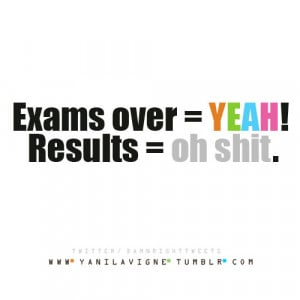 My exams are finally over,