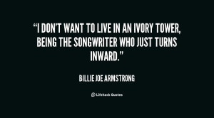 quote-Billie-Joe-Armstrong-i-dont-want-to-live-in-an-61416.png