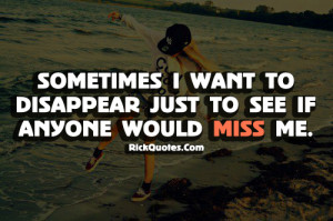 Miss Me Quotes | Sometimes I Want To Miss Me Quotes | Sometimes I Want ...