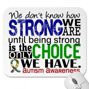 Autism Awareness ~ We don't know how strong we are until strong is the ...