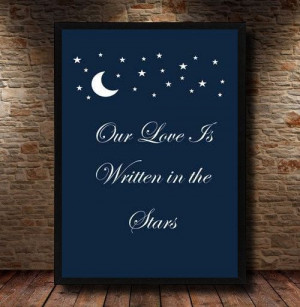 ... Love Is Written In The Stars Romance Quote by FireflyPrints, £3.20