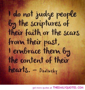try not to judge people...it is not beneficial to me in any way to ...