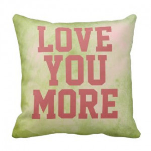 Love You More Quote Pillow by QuoteLife