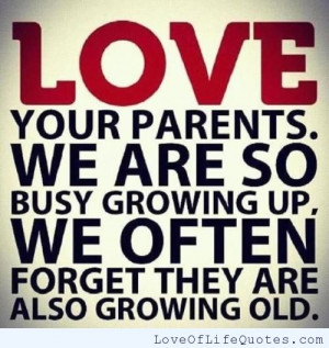 related posts love your parents don t forget your parents and ...