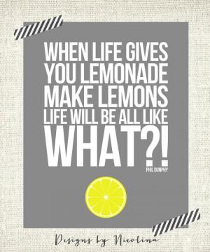 When life gives you lemonade make lemons by designsbynicolina, $15 ...